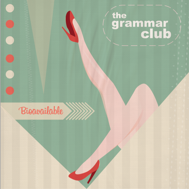 The Grammar Club - Bioavailable