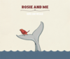 How Marvellous: Rosie and Me - Bird and Whale EP