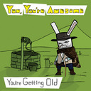 You're Getting Old EP Cover