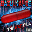 bazuuka joe the red pill cover large