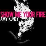 Show Me Your Fire - Single cover art